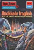 eBook: Perry Rhodan 742: Rückkehr fraglich (Heftroman)