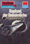 eBook: Perry Rhodan 748: Raphael, der Unheimliche