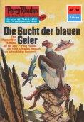ebook: Perry Rhodan 782: Die Bucht der blauen Geier
