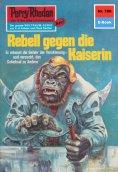 eBook: Perry Rhodan 786: Rebell gegen die Kaiserin