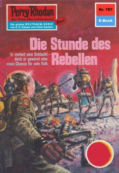 ebook: Perry Rhodan 787: Die Stunde des Rebellen