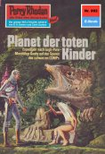 ebook: Perry Rhodan 802: Planet der toten Kinder