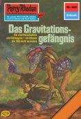 ebook: Perry Rhodan 820: Das Gravitationsgefängnis