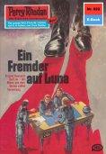 eBook: Perry Rhodan 822: Ein Fremder auf Luna (Heftroman)