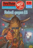 ebook: Perry Rhodan 834: Rebell gegen ES