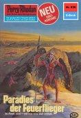 eBook: Perry Rhodan 838: Paradies der Feuerflieger (Heftroman)