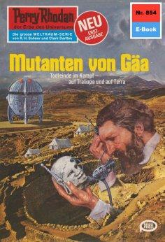 ebook: Perry Rhodan 854: Mutanten von Gäa