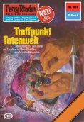 eBook: Perry Rhodan 856: Treffpunkt Totenwelt