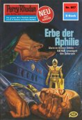 ebook: Perry Rhodan 857: Erbe der Aphilie