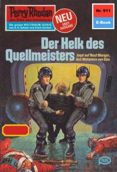 eBook: Perry Rhodan 911: Der Helk des Quellmeisters