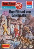 ebook: Perry Rhodan 939: Das Rätsel von Lakikrath