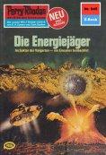 ebook: Perry Rhodan 945: Die Energiejäger