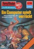 eBook: Perry Rhodan 1008: Ein Computer spielt verrückt