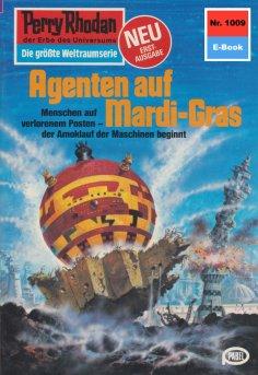eBook: Perry Rhodan 1009: Agenten auf Mardi-Gras