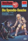 ebook: Perry Rhodan 1013: Die Spoodie-Seuche