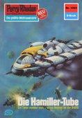 eBook: Perry Rhodan 1033: Die Hamiller-Tube