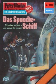 ebook: Perry Rhodan 1036: Das Spoodie-Schiff