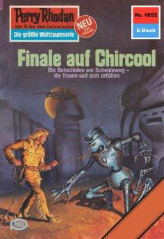 eBook: Perry Rhodan 1052: Finale auf Chircool
