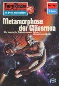 ebook: Perry Rhodan 1053: Metamorphose der Gläsernen