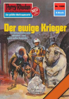 ebook: Perry Rhodan 1088: Der ewige Krieger