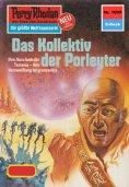 eBook: Perry Rhodan 1099: Das Kollektiv der Porleyter (Heftroman)