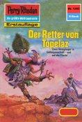 ebook: Perry Rhodan 1303: Der Retter von Topelaz