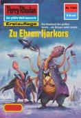 eBook: Perry Rhodan 1331: Zu Ehren Ijarkors