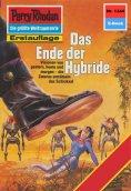 ebook: Perry Rhodan 1344: Das Ende der Hybride