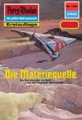 ebook: Perry Rhodan 1351: Die Materiequelle
