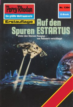 eBook: Perry Rhodan 1364: Auf den Spuren ESTARTUS