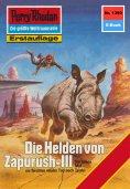 ebook: Perry Rhodan 1380: Die Helden von Zapurush-III