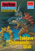ebook: Perry Rhodan 1413: Enklave Chronopuls-Wall