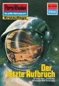 eBook: Perry Rhodan 1414: Der letzte Aufbruch (Heftroman)