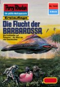 eBook: Perry Rhodan 1443: Die Flucht der BARBAROSSA