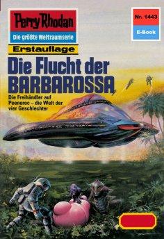 eBook: Perry Rhodan 1443: Die Flucht der BARBAROSSA