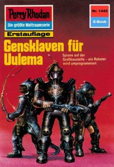 ebook: Perry Rhodan 1445: Gensklaven für Uulema