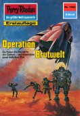 eBook: Perry Rhodan 1462: Operation Brutwelt