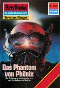 eBook: Perry Rhodan 1464: Das Phantom von Phönix