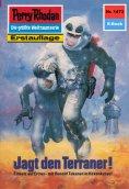 eBook: Perry Rhodan 1473: Jagd den Terraner! (Heftroman)