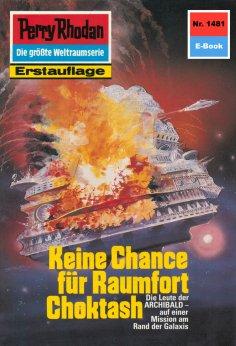 ebook: Perry Rhodan 1481: Keine Chance für Raumfort Choktash