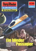 eBook: Perry Rhodan 1510: Ein blinder Passagier (Heftroman)