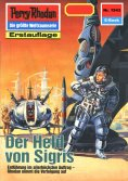 eBook: Perry Rhodan 1543: Der Held von Sigris