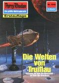 eBook: Perry Rhodan 1545: Die Welten von Truillau
