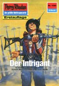 eBook: Perry Rhodan 1565: Der Intrigant