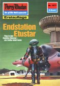 ebook: Perry Rhodan 1577: Endstation Etustar