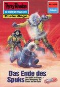eBook: Perry Rhodan 1610: Das Ende des Spuks