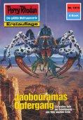 ebook: Perry Rhodan 1615: Jaobouramas Opfergang