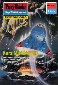 eBook: Perry Rhodan 1681: Kurs Milchstraße