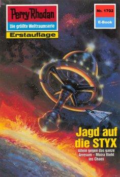 ebook: Perry Rhodan 1702: Jagd auf die STYX