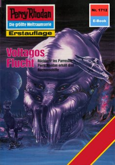 ebook: Perry Rhodan 1712: Voltagos Flucht